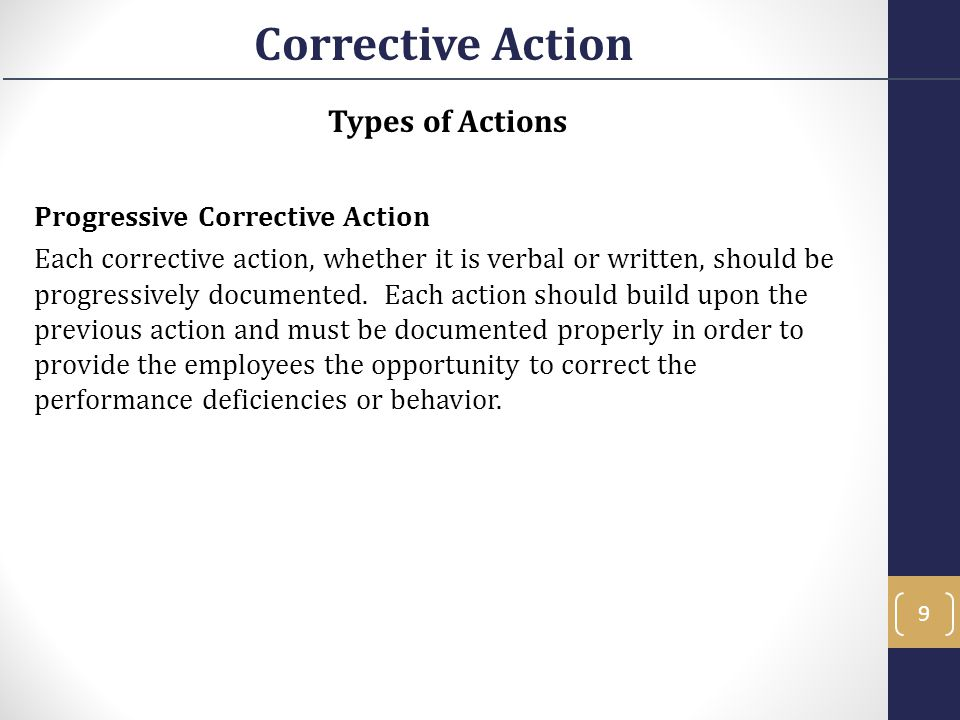 Corrective Action Types of Actions Progressive Corrective Action
