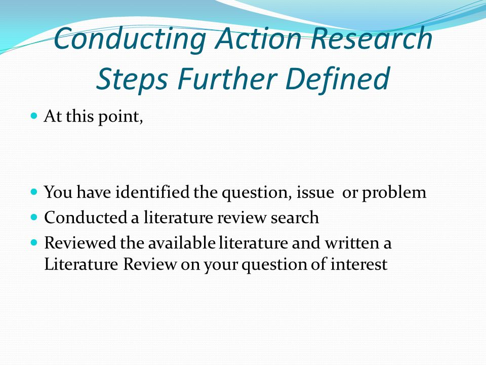 Conducting Action Research Steps Further Defined