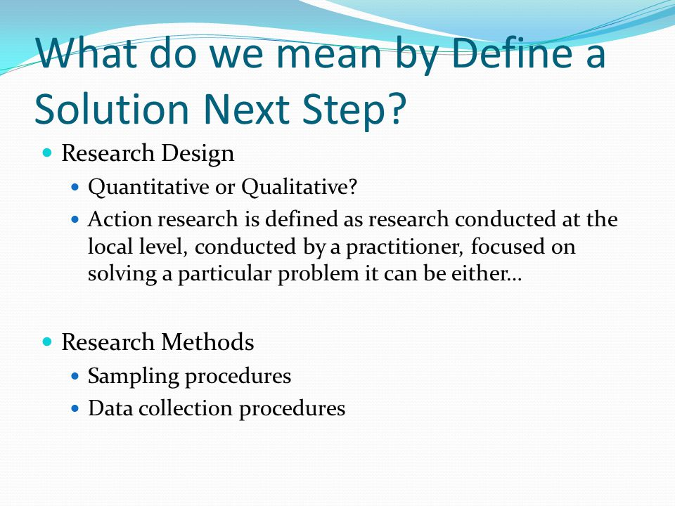 What do we mean by Define a Solution Next Step