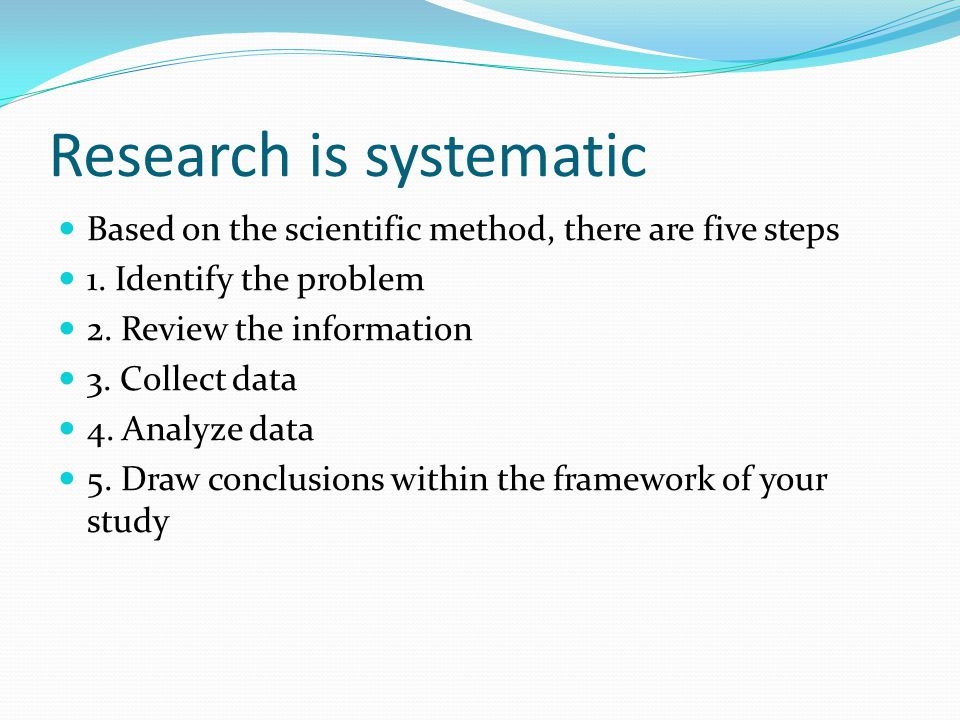 Research is systematic