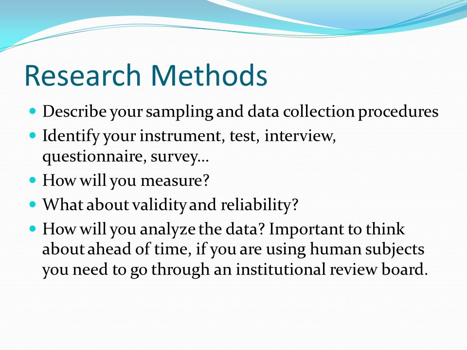 Research Methods Describe your sampling and data collection procedures