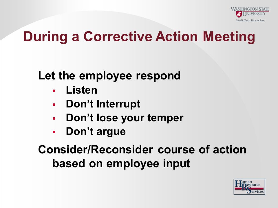 During a Corrective Action Meeting