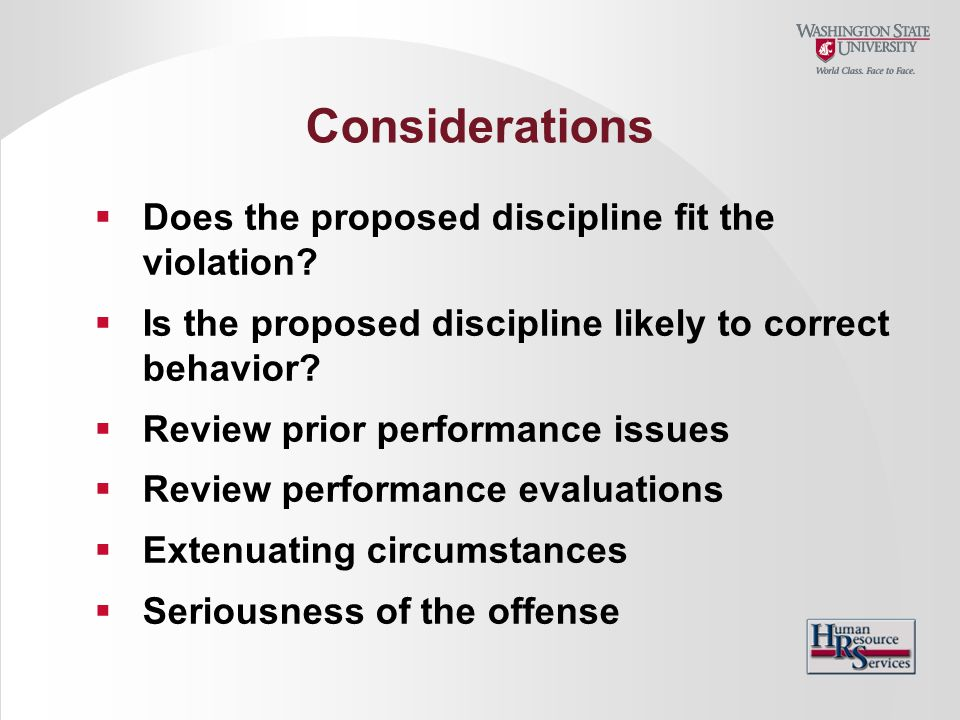 Considerations Does the proposed discipline fit the violation