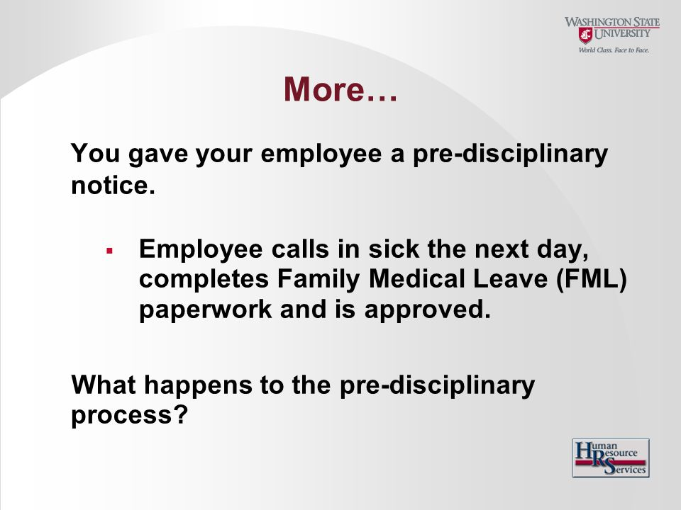More… You gave your employee a pre-disciplinary notice.