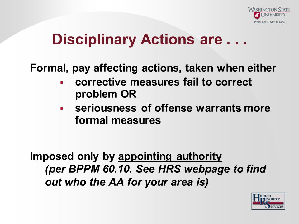 Disciplinary Actions are . . .