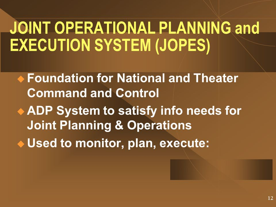 JOINT OPERATIONAL PLANNING and EXECUTION SYSTEM (JOPES)
