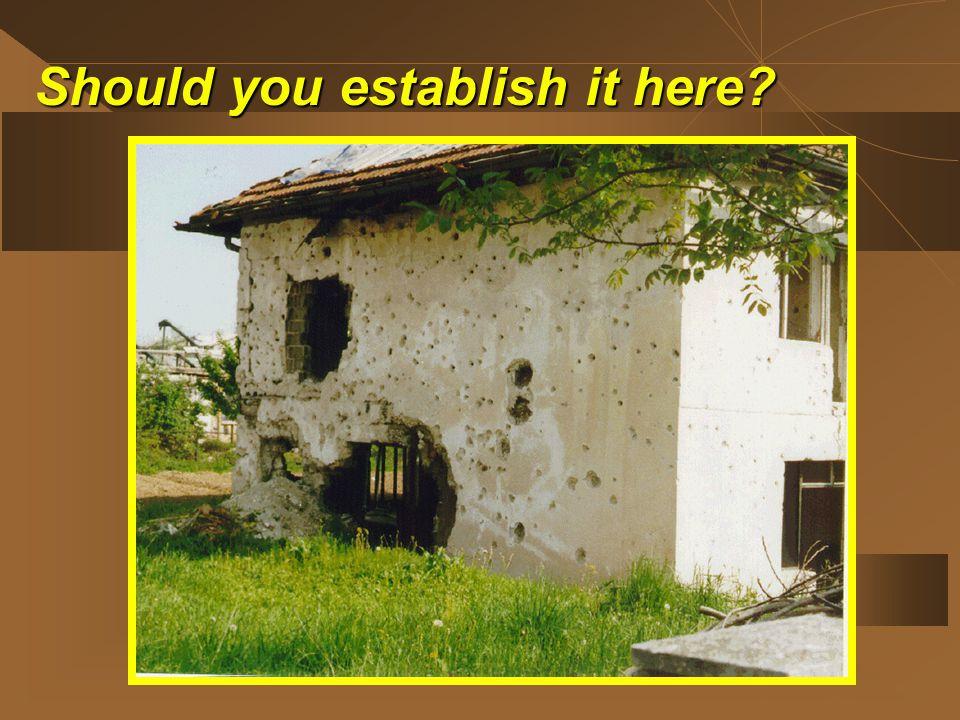 Should you establish it here