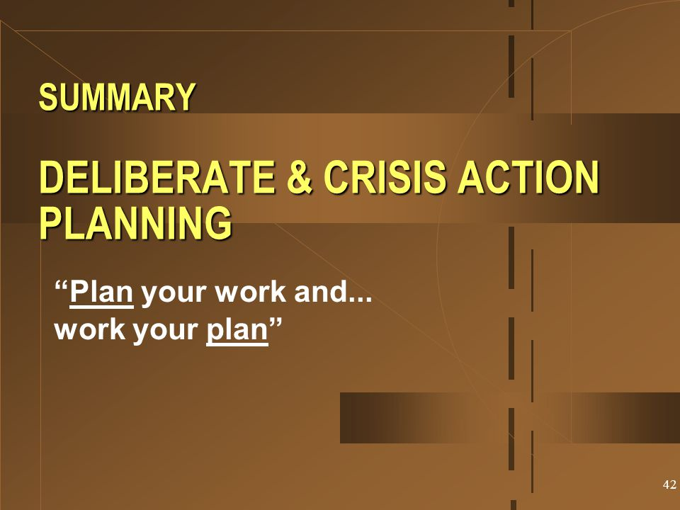 SUMMARY DELIBERATE & CRISIS ACTION PLANNING
