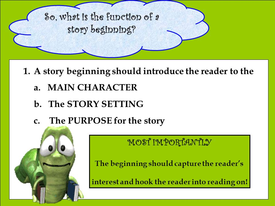 BORING BORING BORING So, what is the function of a story beginning