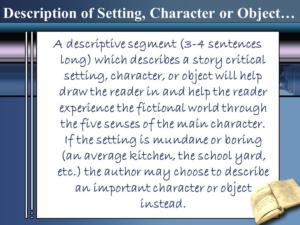 Description of Setting, Character or Object…