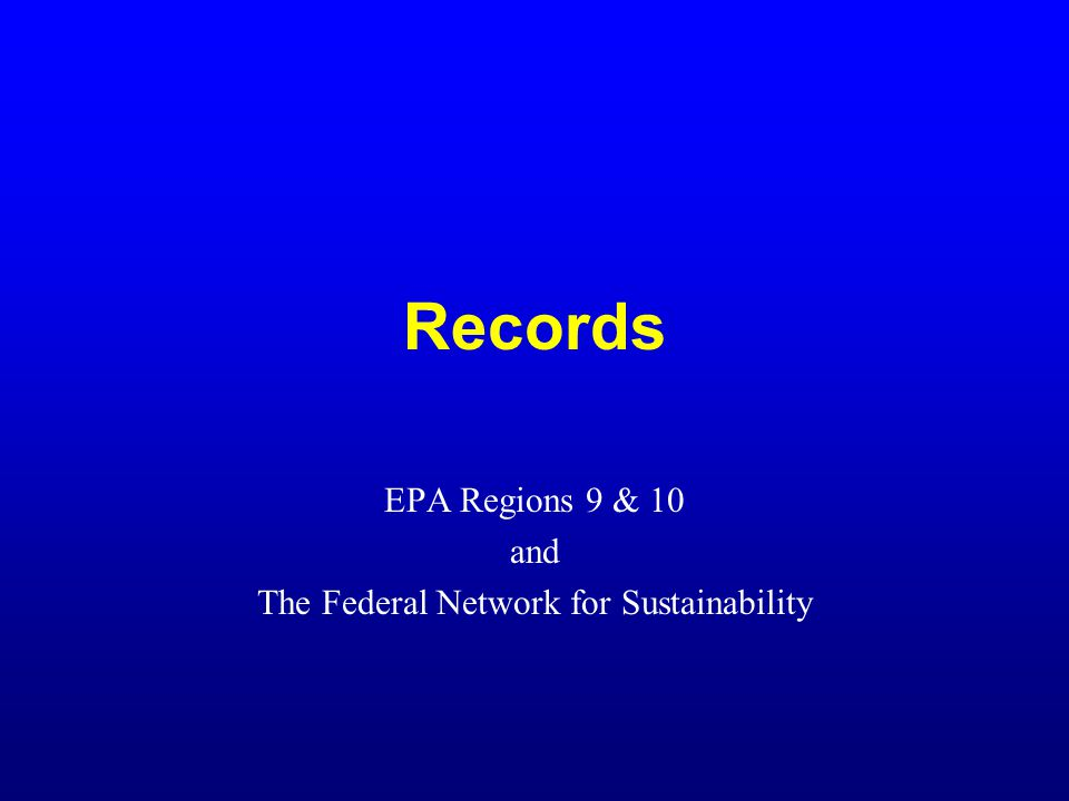EPA Regions 9 & 10 and The Federal Network for Sustainability