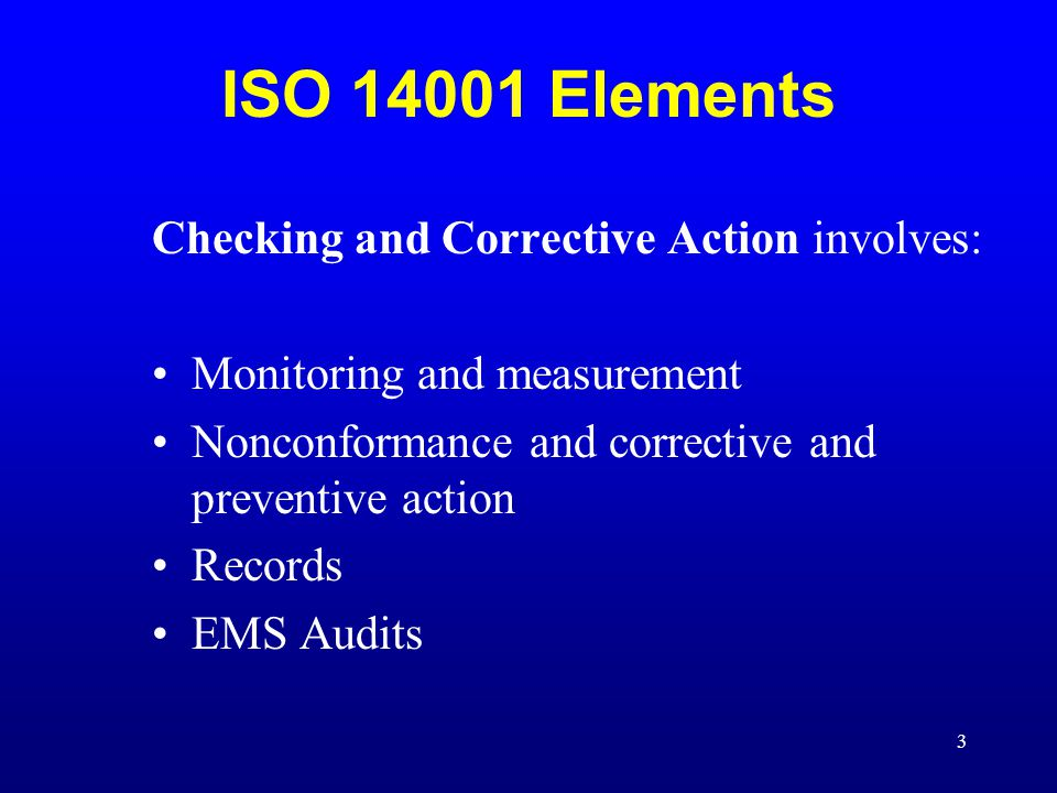 ISO 14001 Elements Checking and Corrective Action involves: