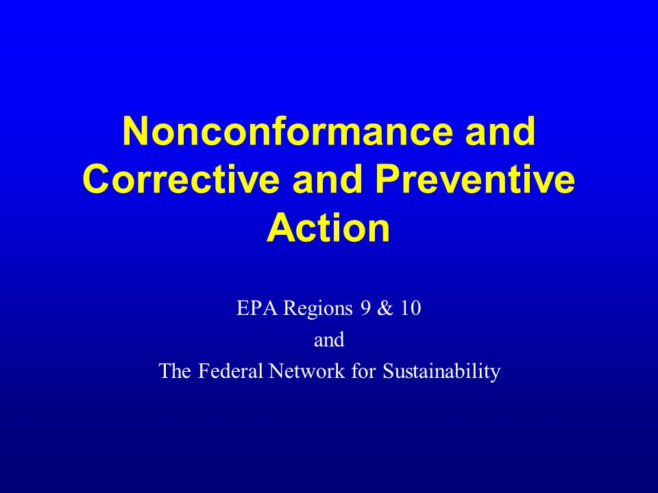 Nonconformance and Corrective and Preventive Action