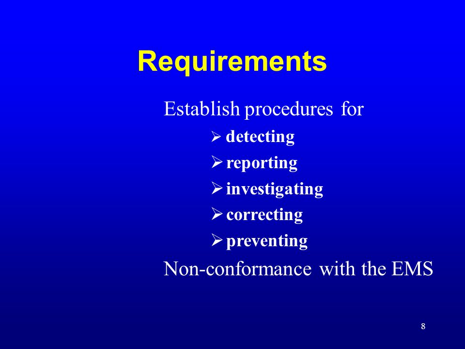 Requirements Establish procedures for Non-conformance with the EMS