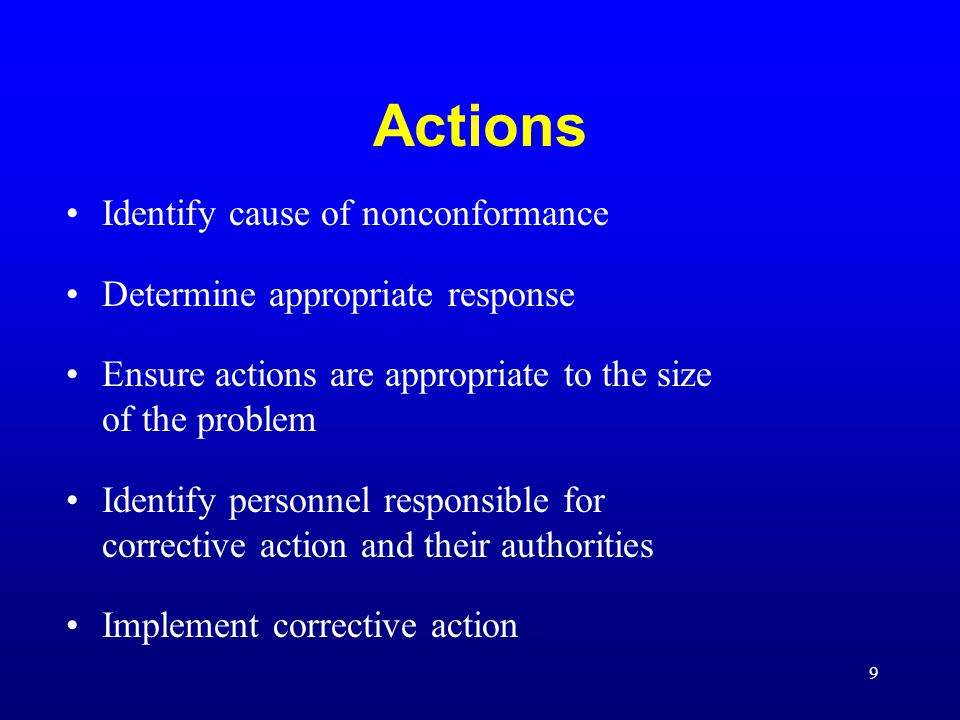 Actions Identify cause of nonconformance