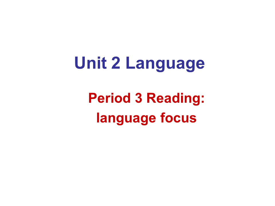 Period 3 Reading: language focus