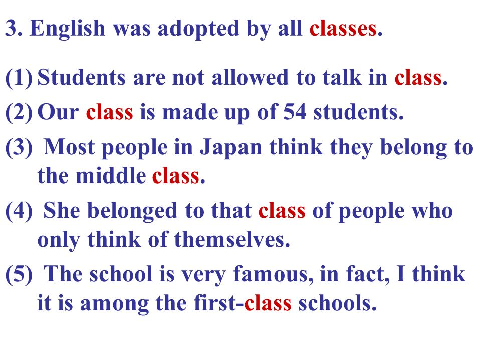 3. English was adopted by all classes.