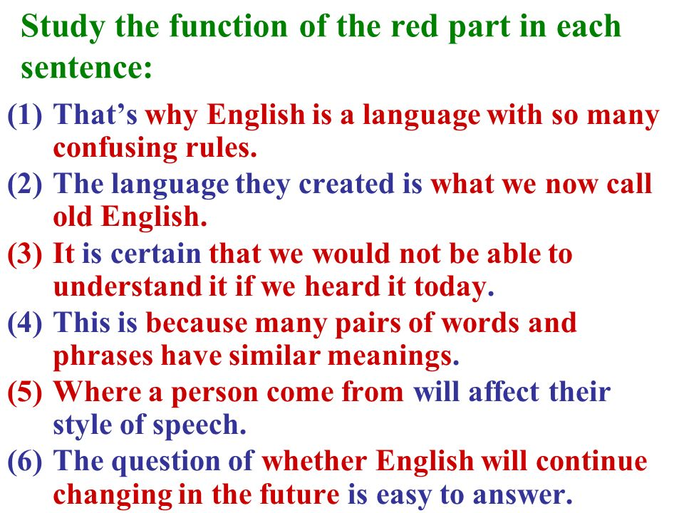 Study the function of the red part in each sentence: