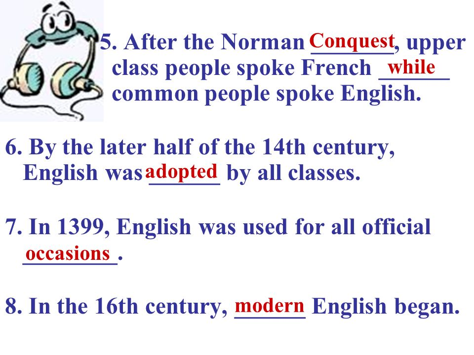 7. In 1399, English was used for all official ________.