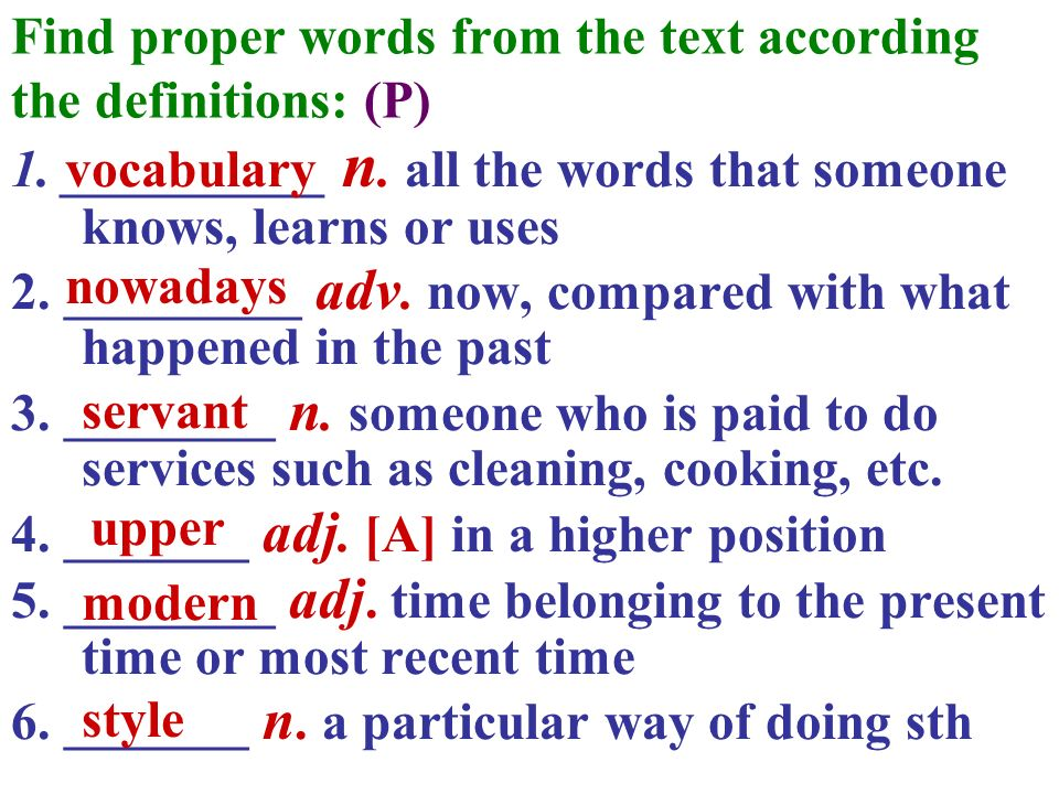 Find proper words from the text according the definitions: (P)