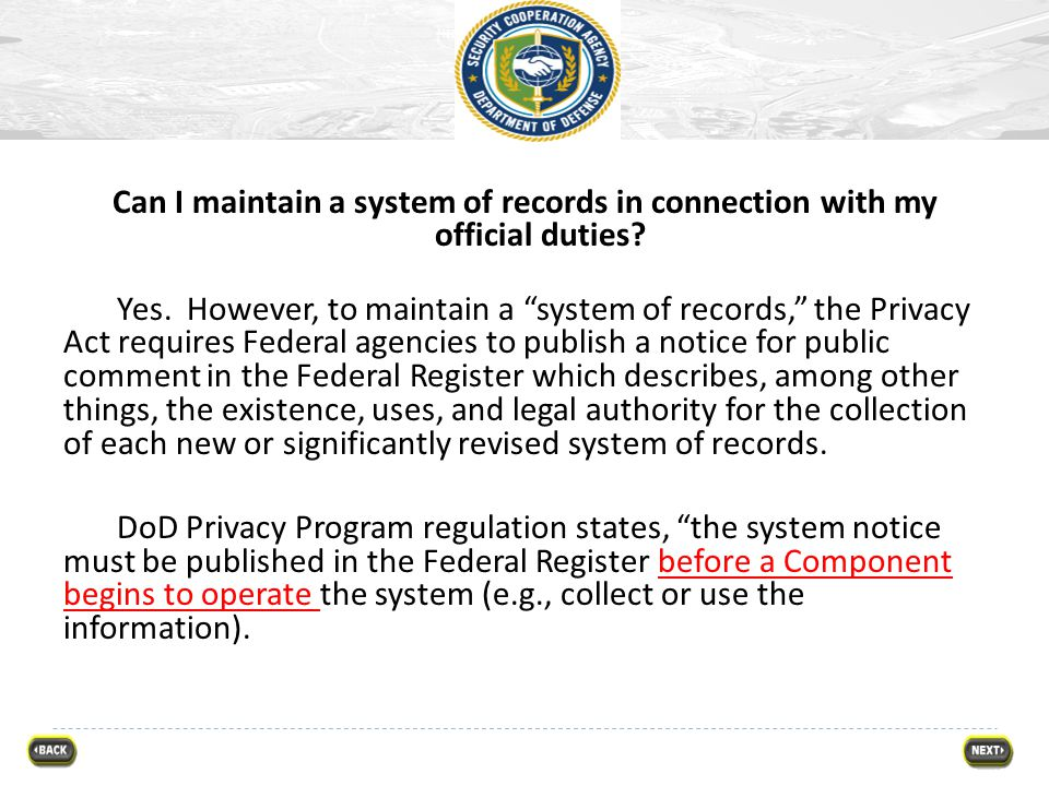 Can I maintain a system of records in connection with my official duties.