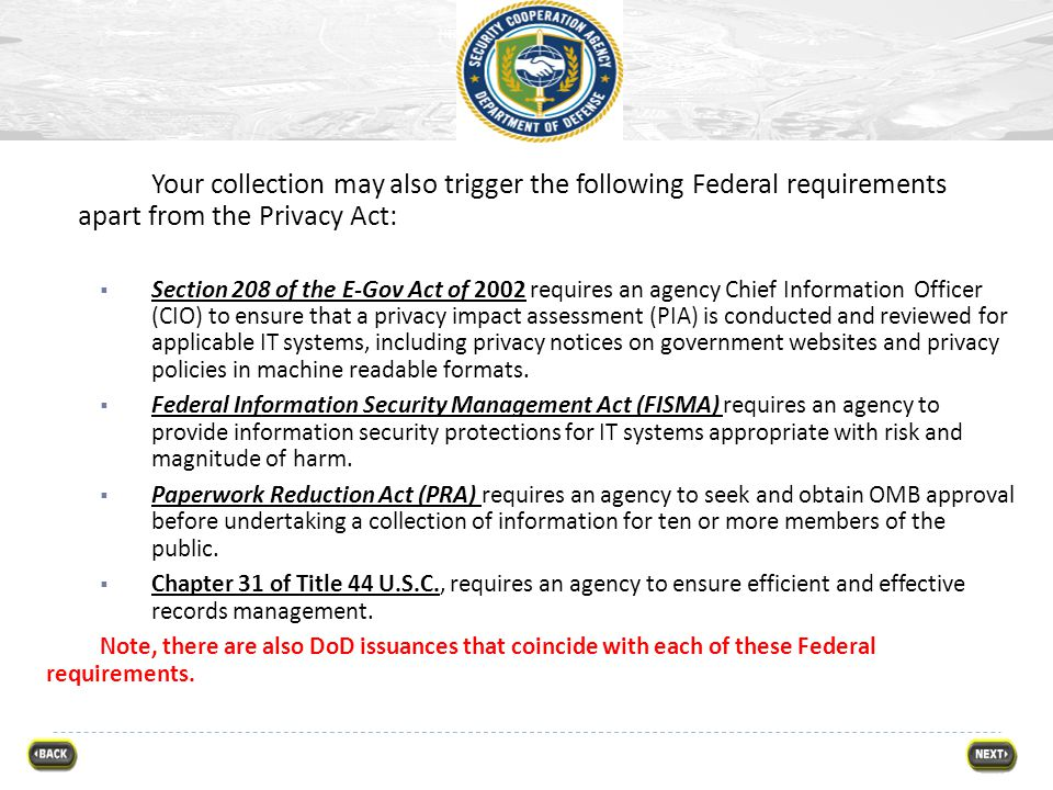 Your collection may also trigger the following Federal requirements apart from the Privacy Act: