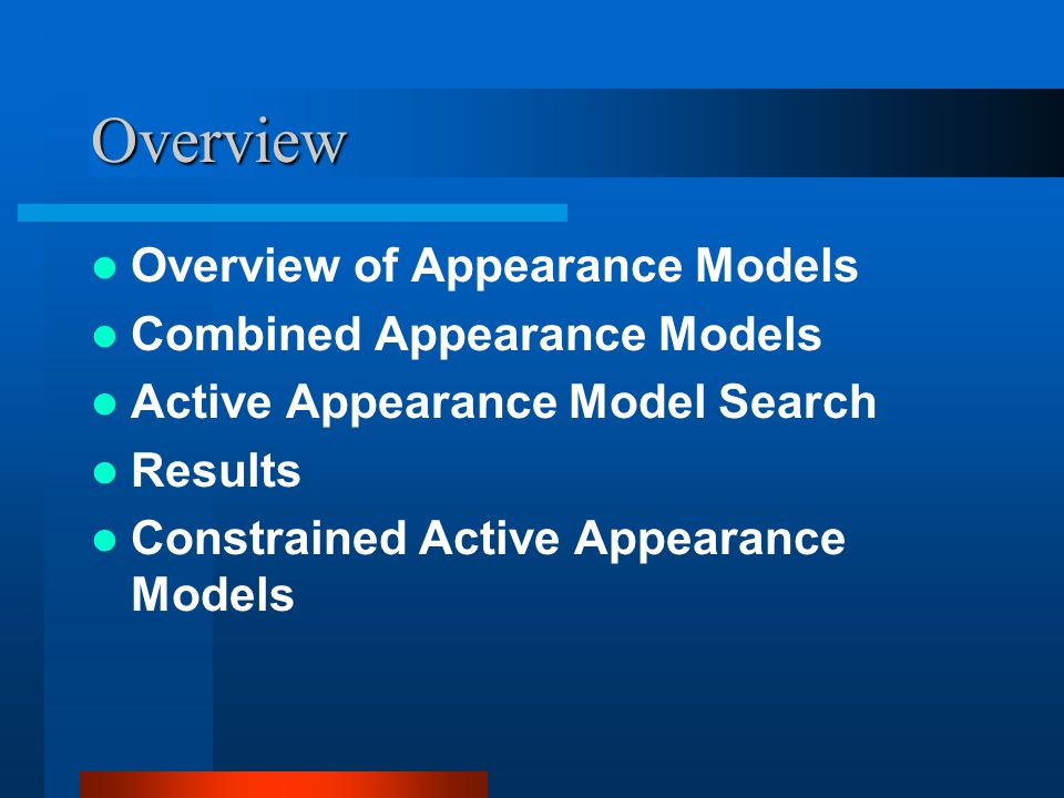 Overview Overview of Appearance Models Combined Appearance Models