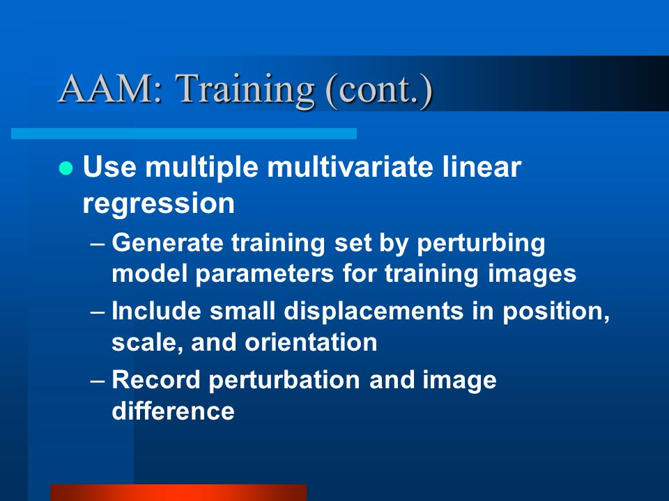 AAM: Training (cont.) Use multiple multivariate linear regression
