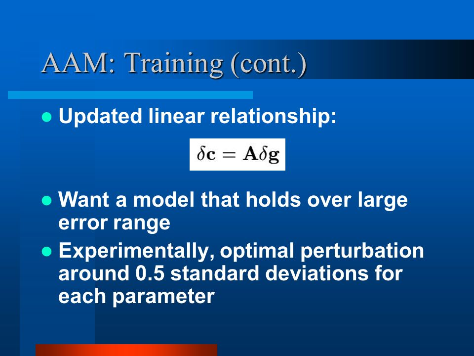 AAM: Training (cont.) Updated linear relationship:
