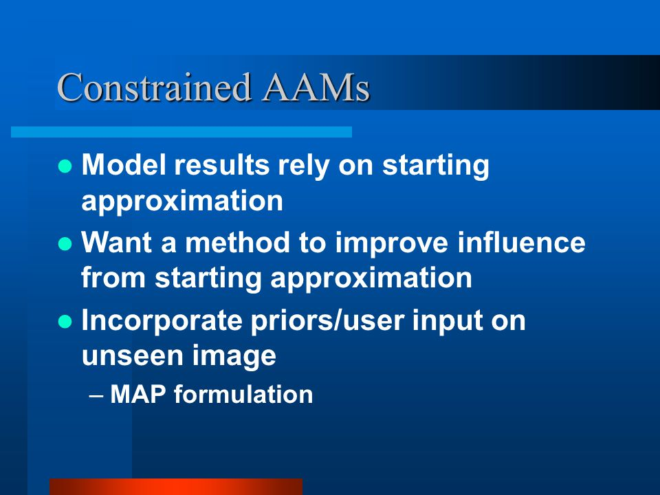 Constrained AAMs Model results rely on starting approximation