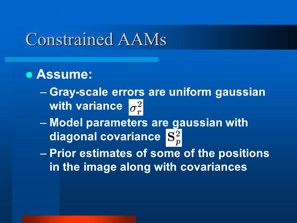 Constrained AAMs Assume:
