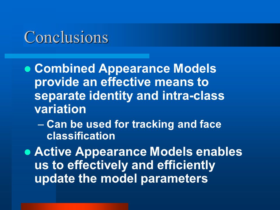 Conclusions Combined Appearance Models provide an effective means to separate identity and intra-class variation.