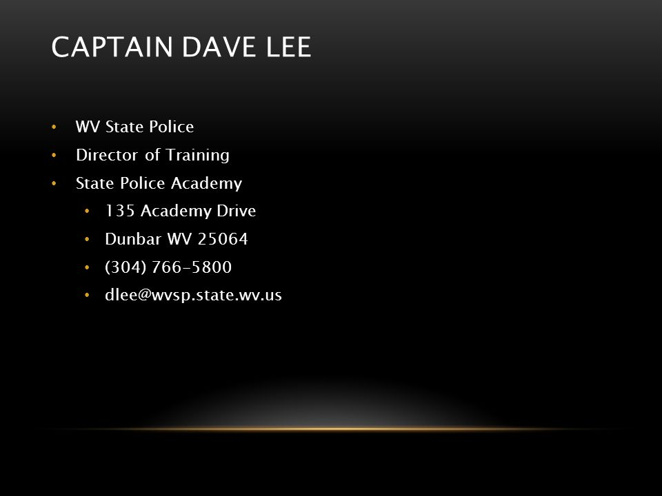 Captain Dave Lee WV State Police Director of Training