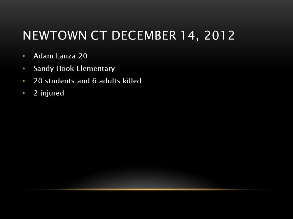 Newtown ct december 14, 2012 Adam Lanza 20 Sandy Hook Elementary