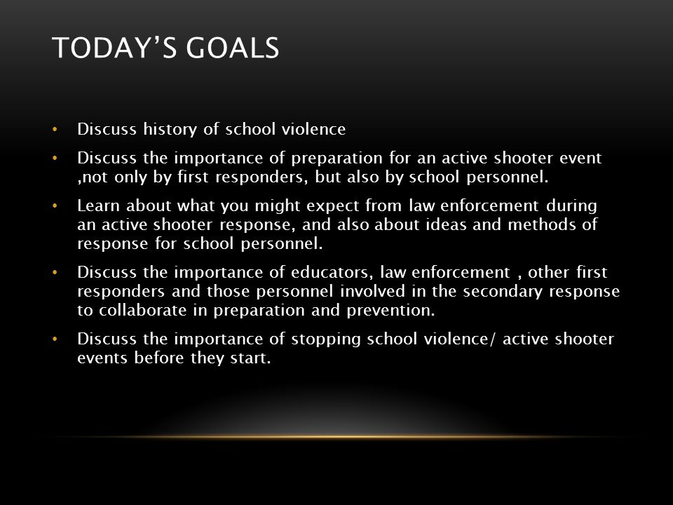 Today's Goals Discuss history of school violence