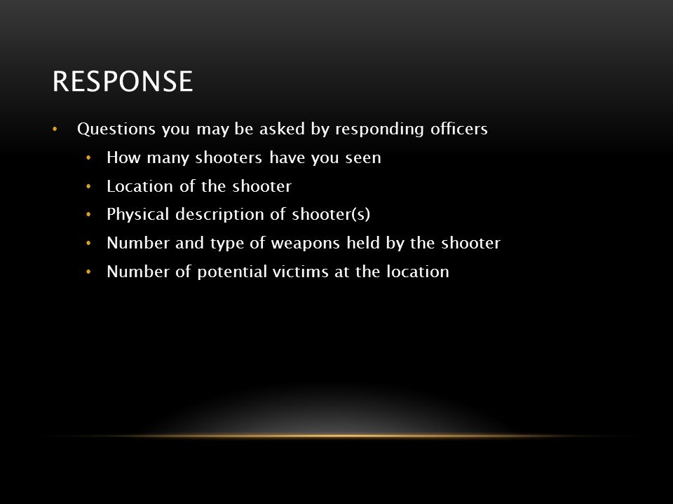 response Questions you may be asked by responding officers