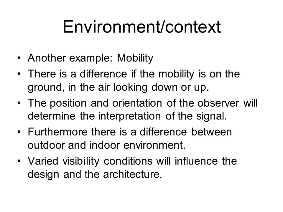 Environment/context Another example: Mobility