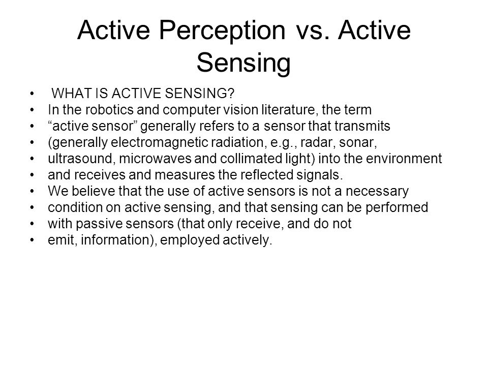 Active Perception vs. Active Sensing