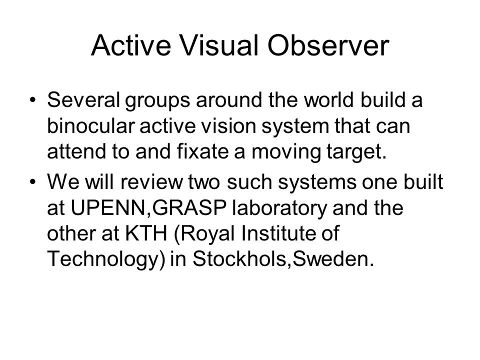 Active Visual Observer
