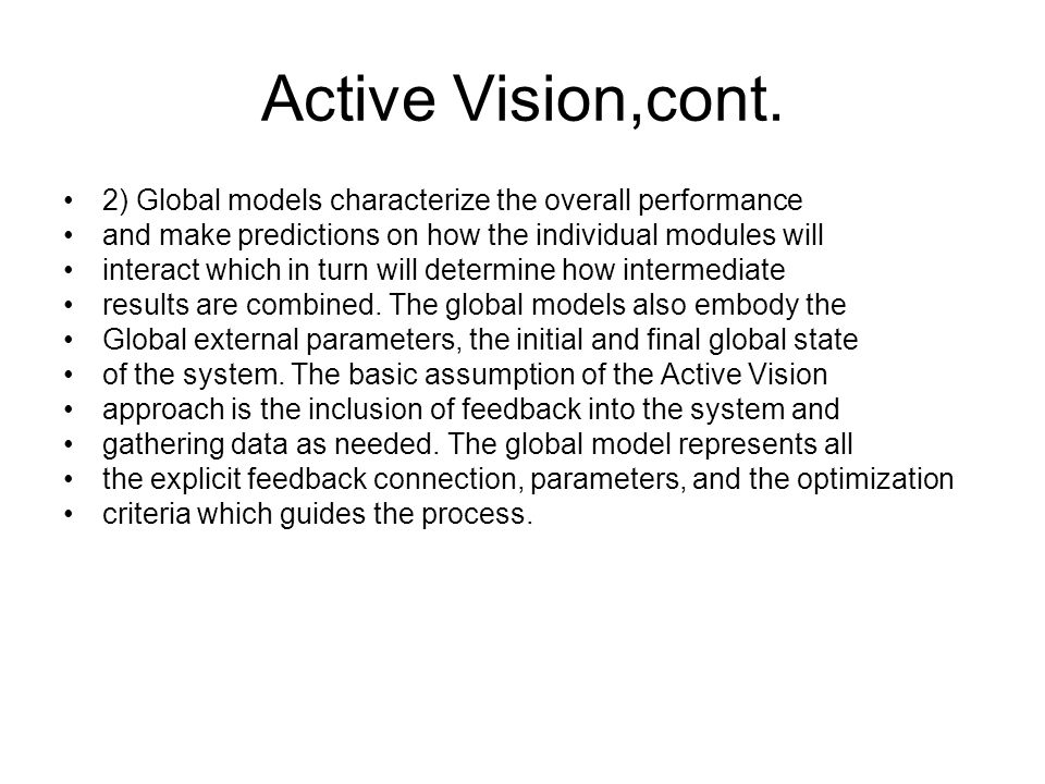 Active Vision,cont. 2) Global models characterize the overall performance. and make predictions on how the individual modules will.