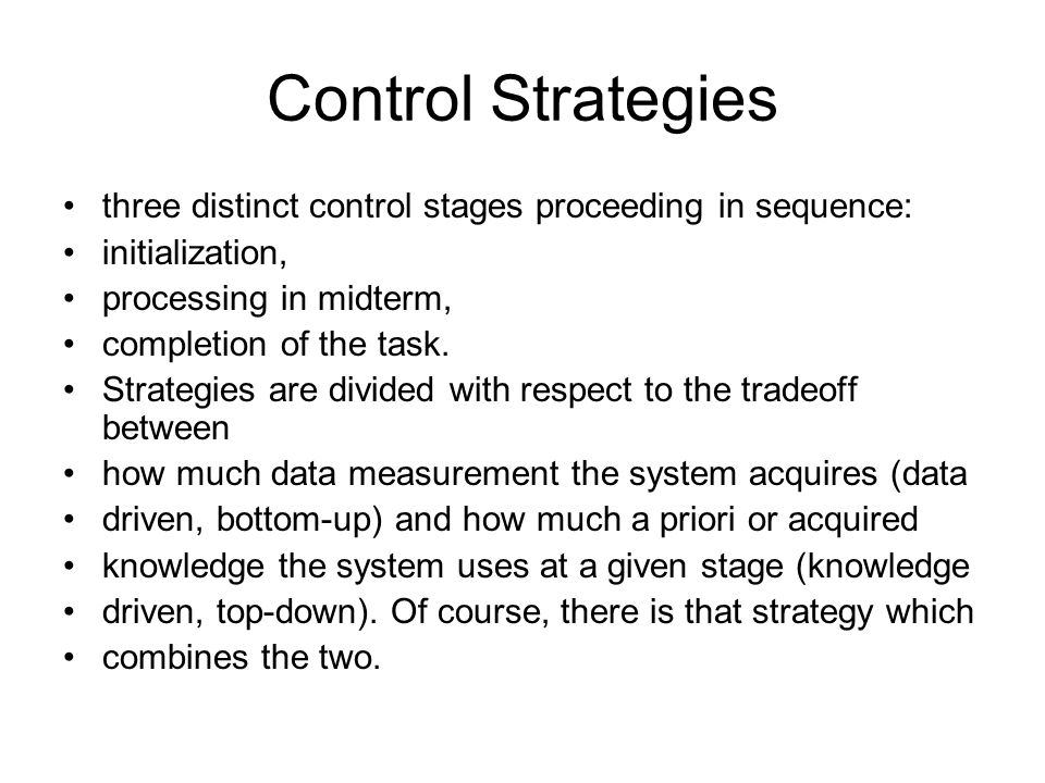 Control Strategies three distinct control stages proceeding in sequence: initialization, processing in midterm,