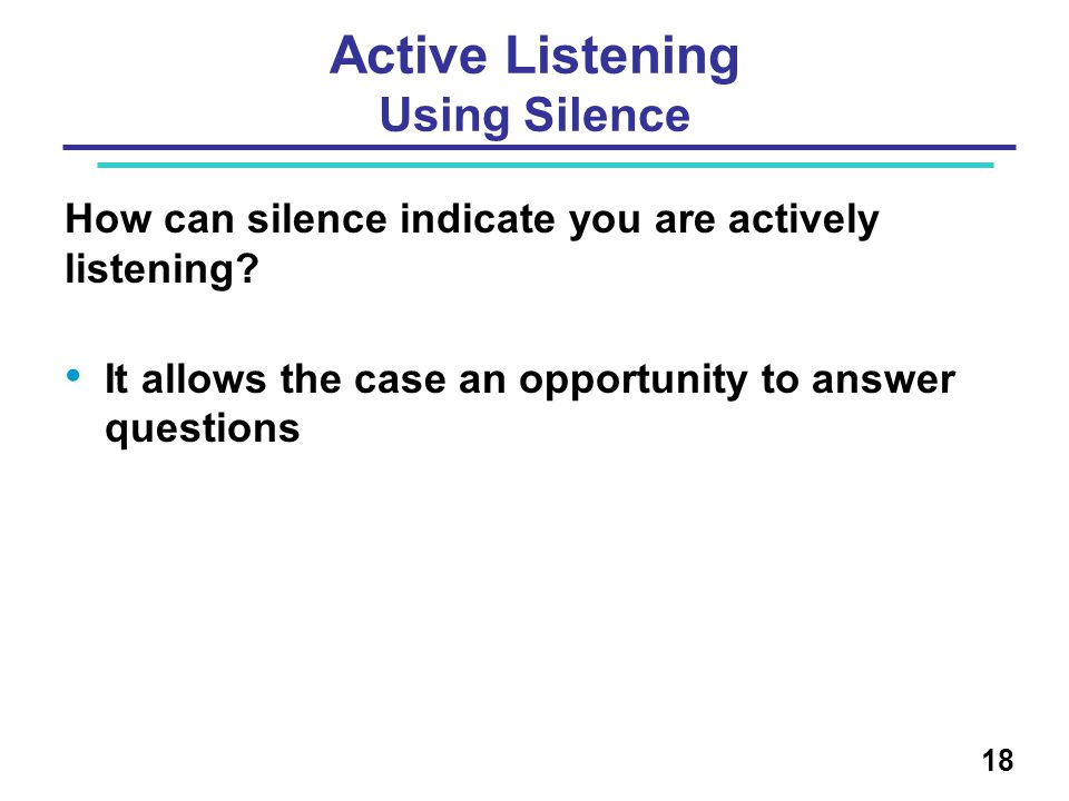 Active Listening Using Silence