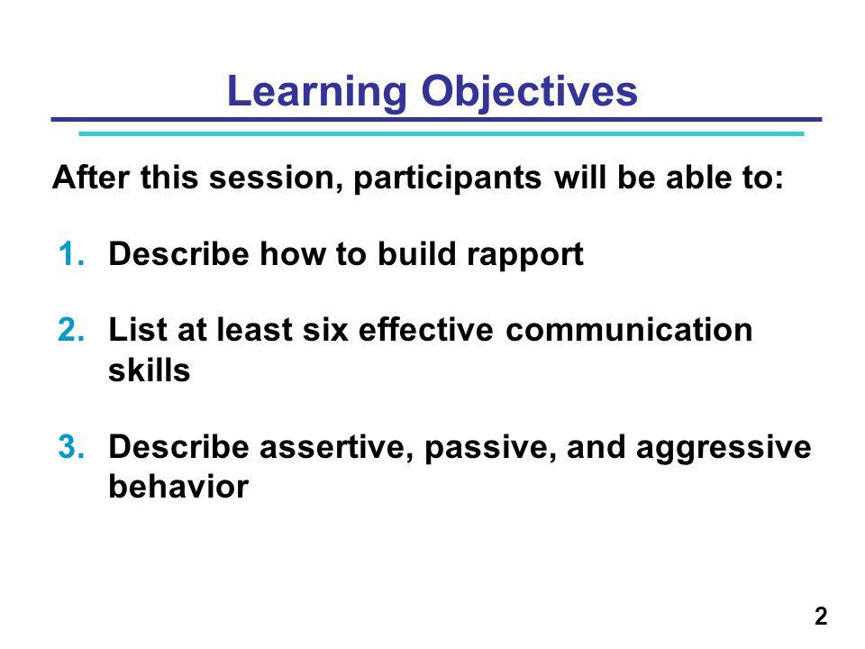 Learning Objectives After this session, participants will be able to: