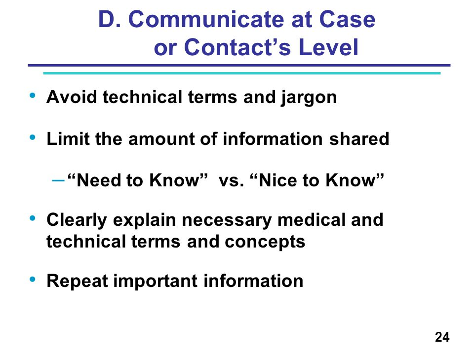 D. Communicate at Case or Contact's Level