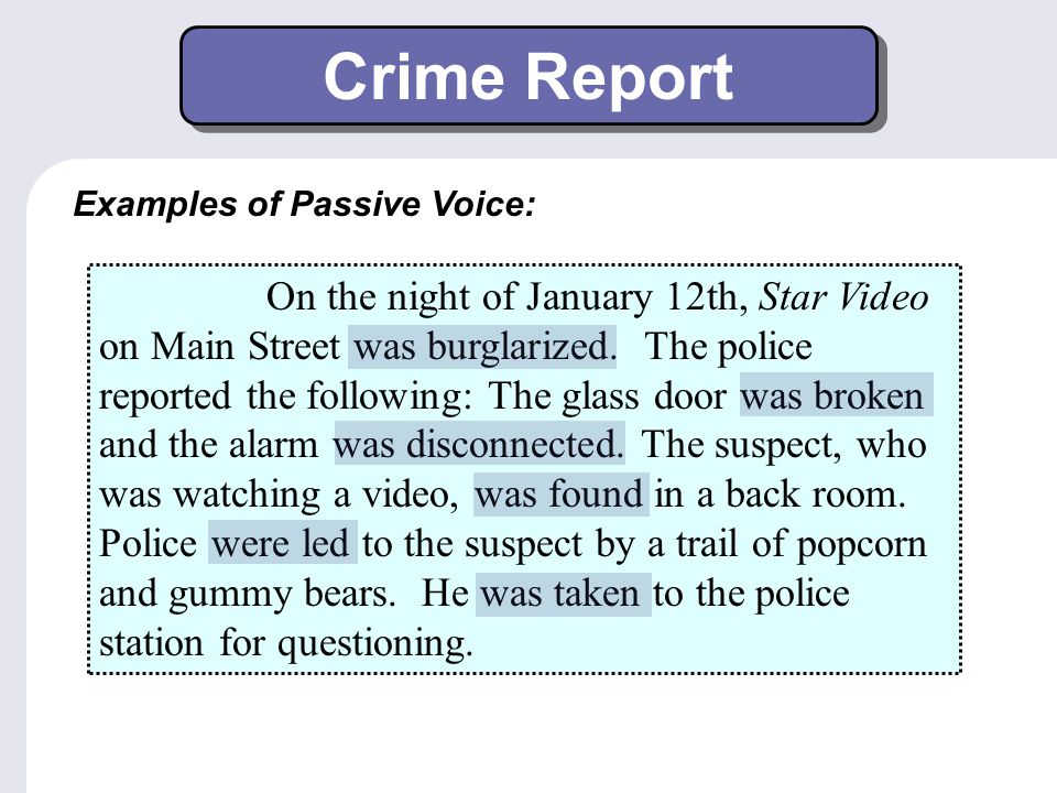 Crime Report Examples of Passive Voice: