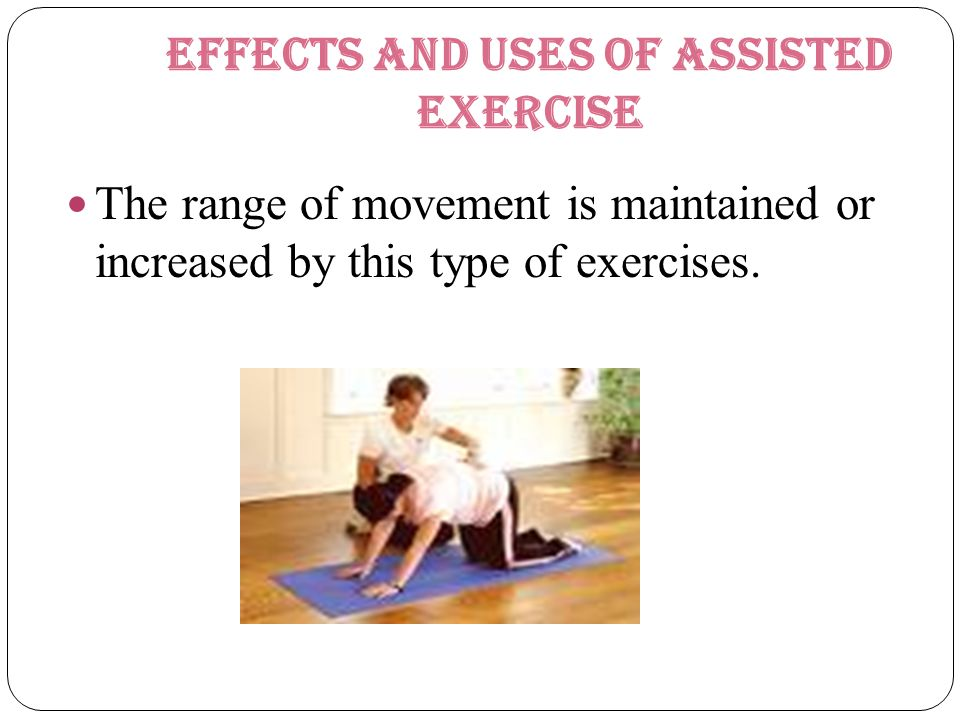 Effects and uses of assisted exercise