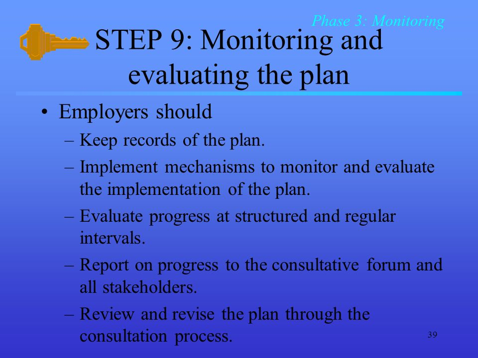 STEP 9: Monitoring and evaluating the plan