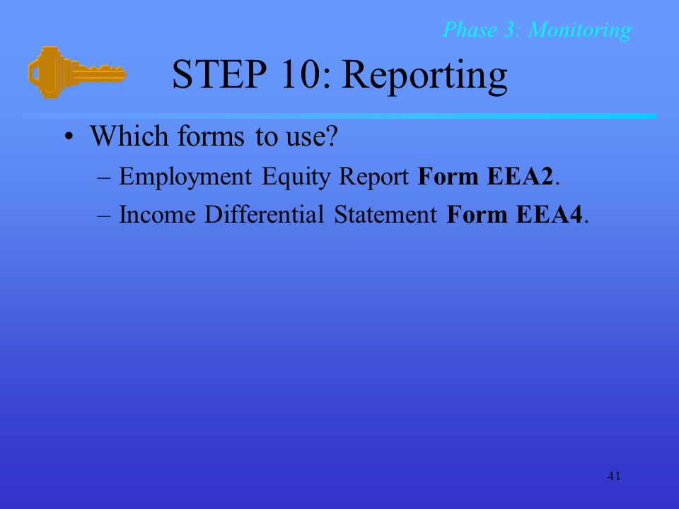 STEP 10: Reporting Which forms to use