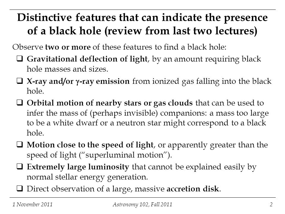 Distinctive features that can indicate the presence of a black hole (review from last two lectures)