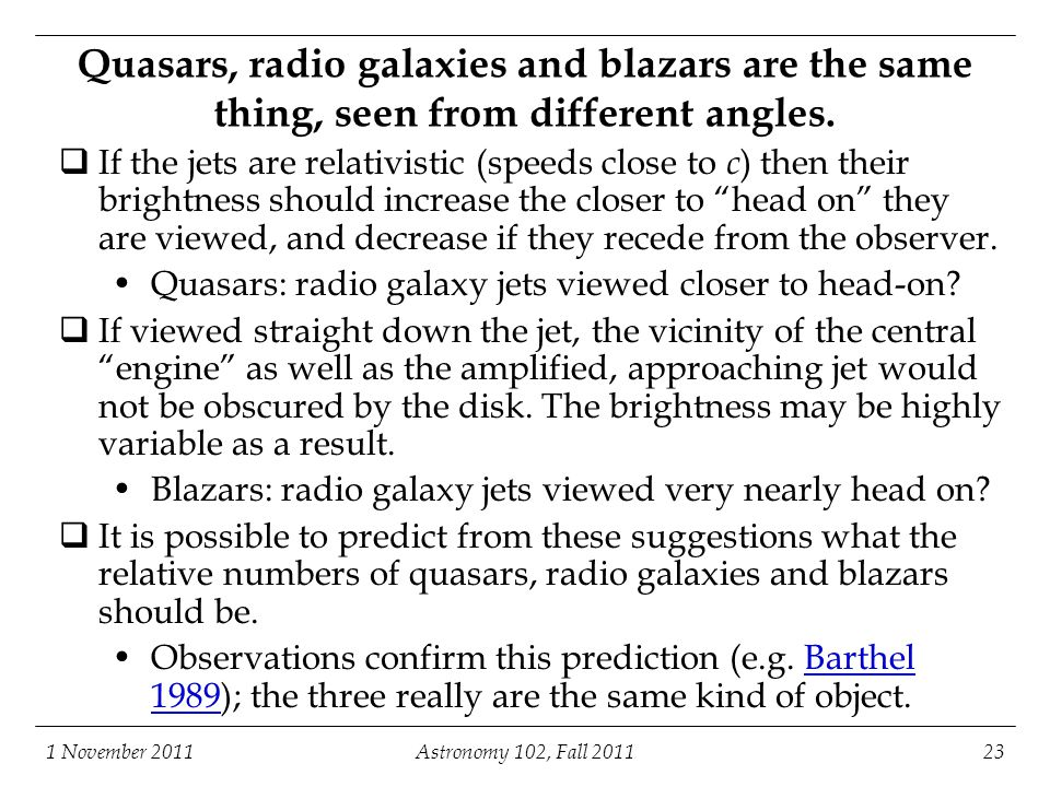 Quasars, radio galaxies and blazars are the same thing, seen from different angles.